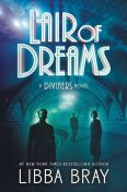Lair of Dreams: A Diviners Novel, Libba Bray
