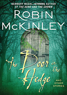 The Door in the Hedge, Robin McKinley