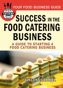 Success In the Food Catering Business, Vincent Gabriel