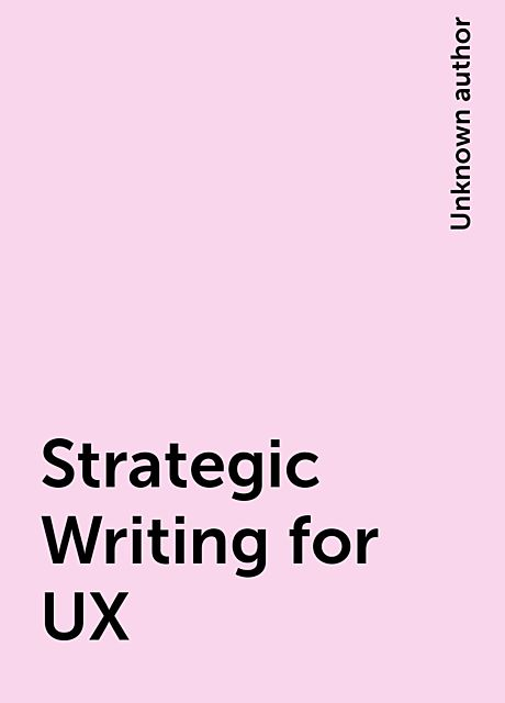 Strategic Writing for UX,