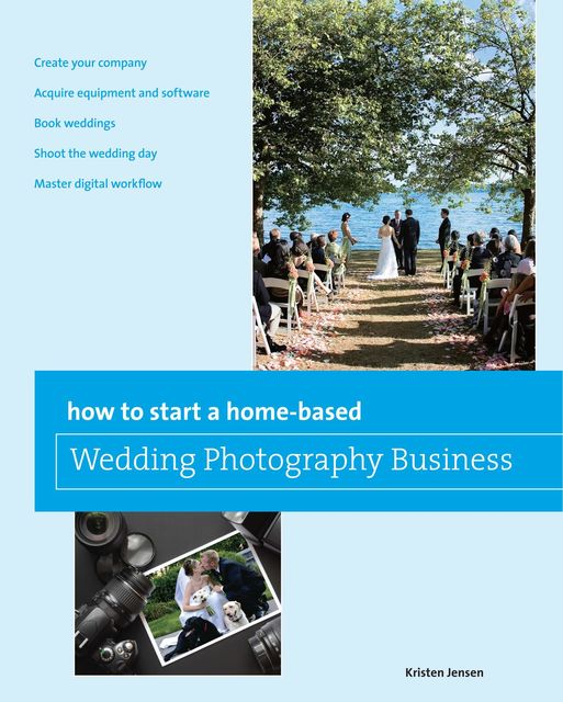 How to Start a Home-based Wedding Photography Business, Kristen Jensen