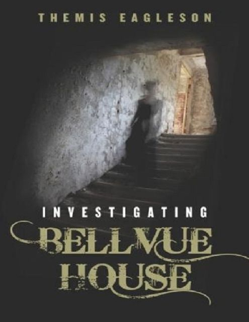Investigating Bellvue House, Themis Eagleson