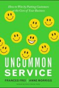 Uncommon Service, Anne Morriss, Frances Frei