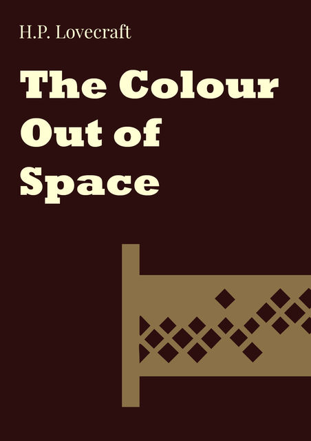 The Colour Out of Space, Howard Lovecraft