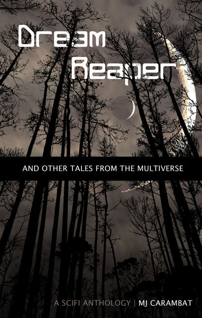 Dream Reaper: And Other Tales From the Multiverse, M.J.Carambat