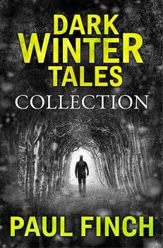Dark Winter Tales: a collection of horror short stories, Paul Finch