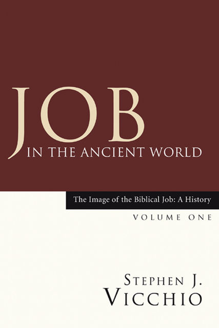 Job in the Ancient World, Stephen J. Vicchio
