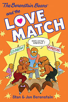The Berenstain Bears Chapter Book: The Love Match, Jan Berenstain, Stan