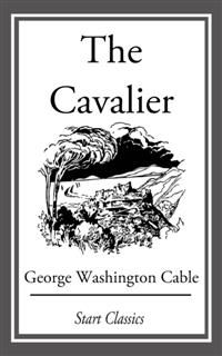 The Cavalier, George Washington Cable