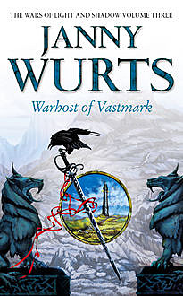 Warhost of Vastmark (The Wars of Light and Shadow, Book 3), Janny Wurts