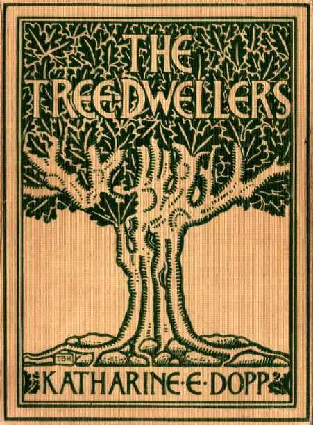 The Tree-Dwellers, Katharine Elizabeth Dopp