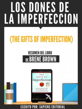 Los Dones De La Imperfeccion (The Gifts Of Imperfection) – Resumen Del Libro De Brene Brown, Usuario
