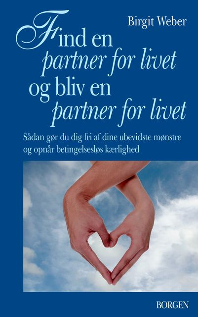 Find en partner for livet og bliv en partner for livet, Birgit Weber