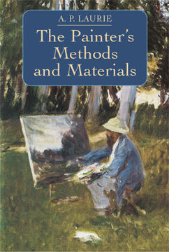 The Painter's Methods and Materials, A.P.Laurie