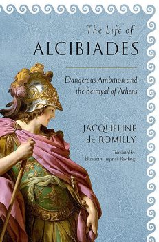 The Life of Alcibiades, Jacqueline de Romilly