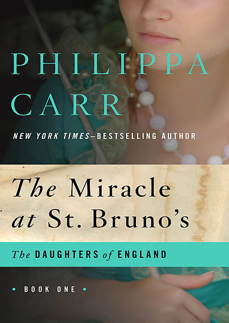 The Miracle at St. Bruno's, Philippa Carr