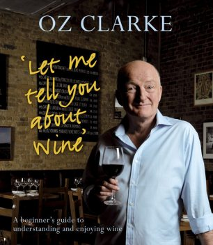 Let Me Tell You About Wine, Oz Clarke