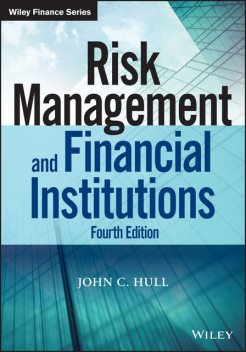 Risk Management and Financial Institutions, John Hull