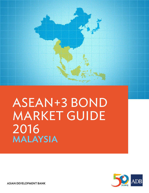 ASEAN+3 Bond Market Guide 2016, Asian Development Bank