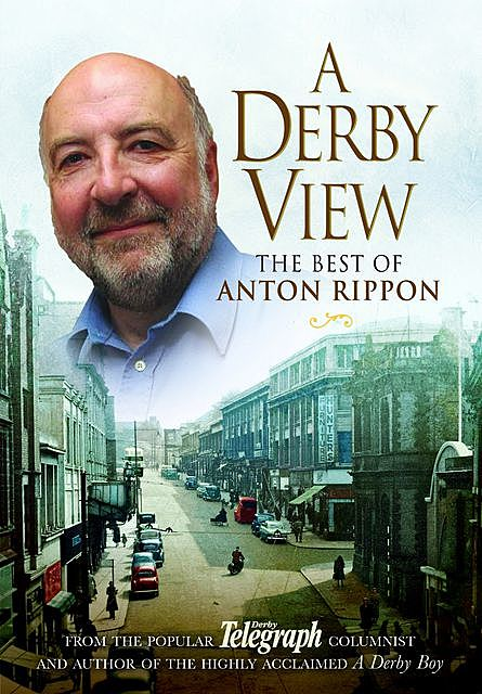 A Derby View – The Best of Anton Rippon, Anton Rippon