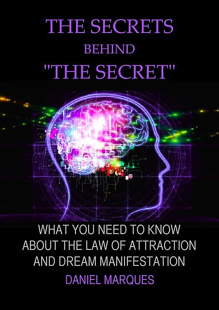 "The Secrets Behind ""the Secret"", Daniel Marques"