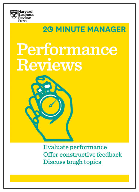Performance Reviews (HBR 20-Minute Manager Series), Harvard Business Review