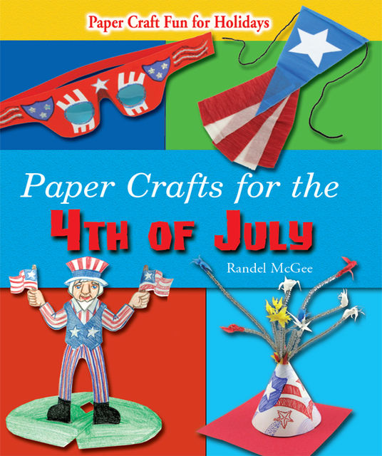 Paper Crafts for the 4th of July, Randel McGee