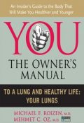 To a Lung and Healthy Life, Mehmet Öz, Michael F. Roizen