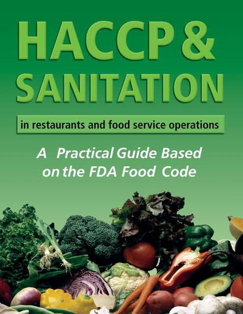 HACCP & Sanitation in Restaurants and Food Service Operations, Lora Arduser