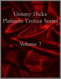 Gimmy Dicks Platinum Erotica Series: Volume 7, Gimmy Dicks