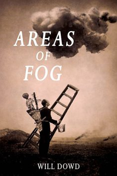 Areas of Fog, Will Dowd
