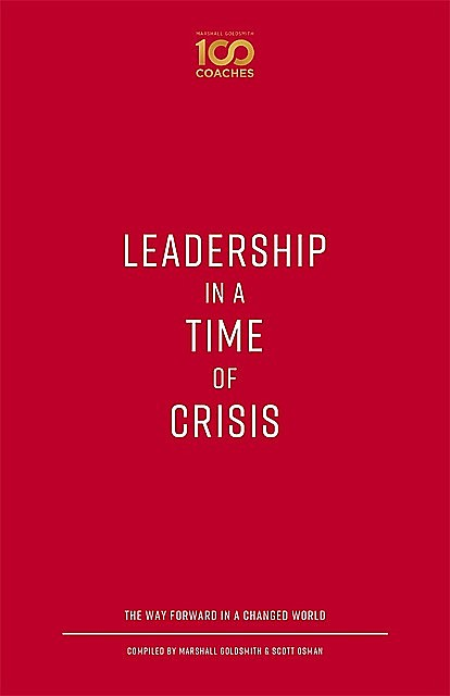 Leadership in a Time of Crisis, Marshall Goldsmith, Scott Osman