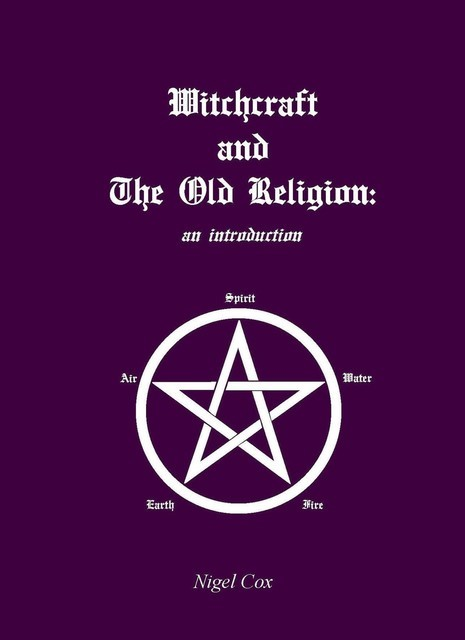 Witchcraft and The Old Religion, Nigel Cox