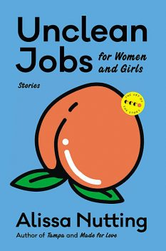 Unclean Jobs for Women and Girls, Alissa Nutting