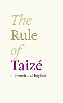 The Rule of Taize, The Taizé Community