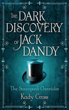 The Dark Discovery of Jack Dandy, Kady Cross