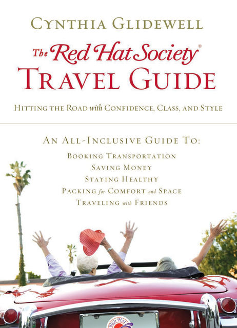 The Red Hat Society Travel Guide, Cynthia Glidewell