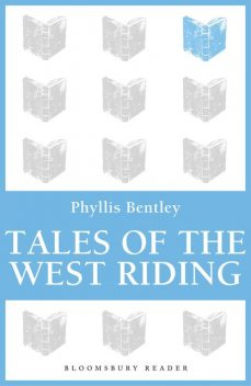 Tales of the West Riding, Phyllis Bentley