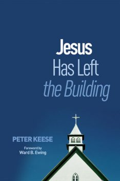 Jesus Has Left the Building, Peter Keese