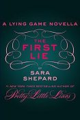 The First Lie, Sara Shepard