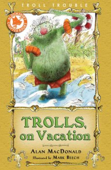 Trolls on Vacation, Alan MacDonald