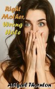 Right Mother, Wrong Hole, Abigail Thornton