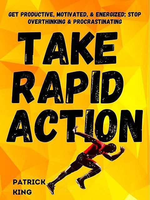 Take Rapid Action, Patrick King