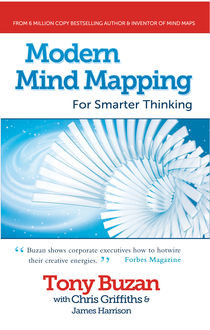 Modern Mind Mapping for Smarter Thinking, Tony Buzan