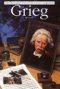 Grieg: Illustrated Lives Of The Great Composers, Robert Layton