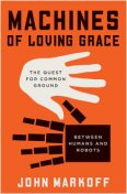 Machines of Loving Grace, John Markoff
