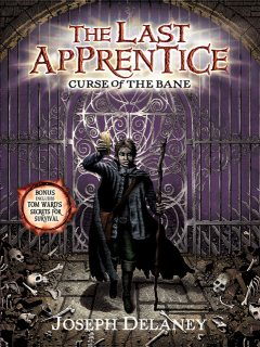 The Last Apprentice: Curse of the Bane (Book 2, Joseph Delaney