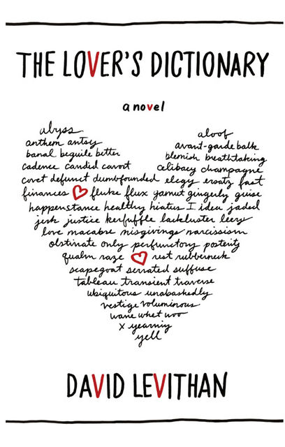 The Lover's Dictionary: A Love Story in 185 Definitions, David Levithan