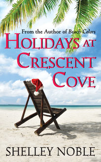 Holidays at Crescent Cove, Shelley Noble