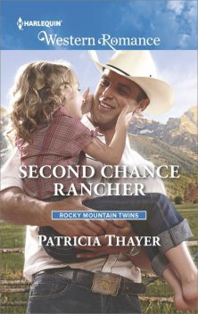 Second Chance Rancher, Patricia Thayer